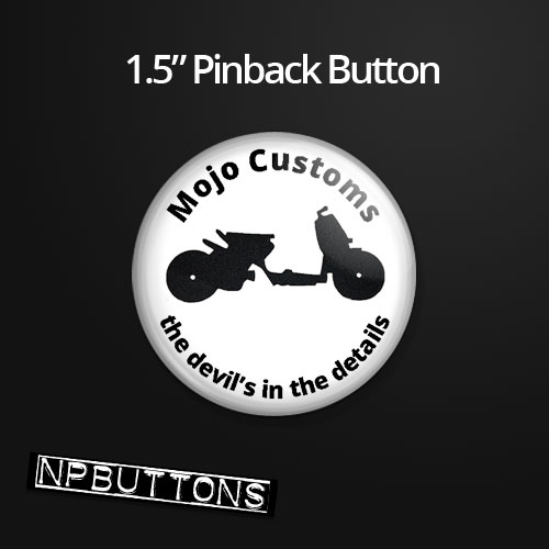 Mojo Customs Buttons Pinback